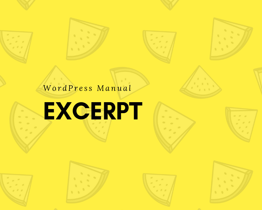 How To Use Manual Excerpts In WordPress